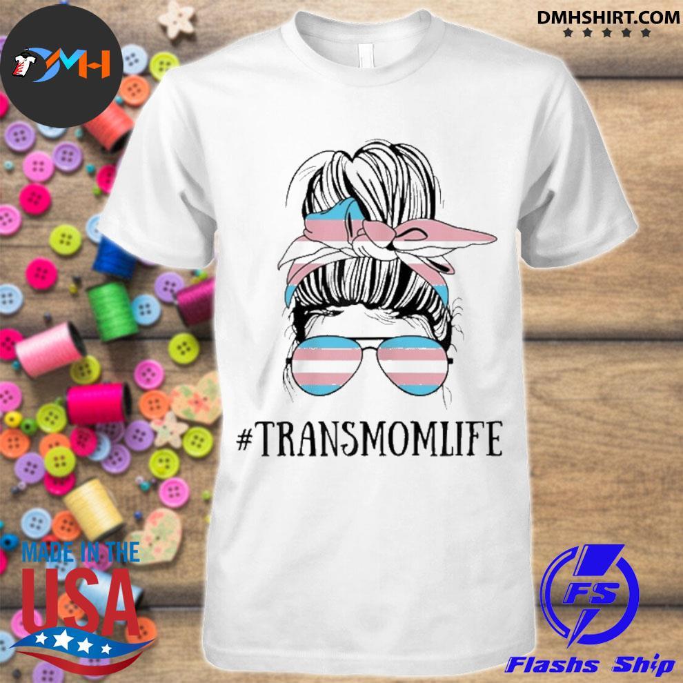 Official messy bun life of a proud transgender mom lgbt trans mama shirt