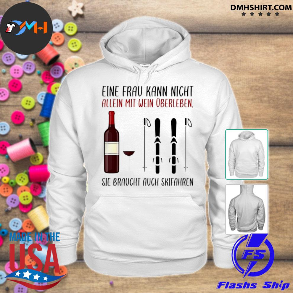 Official wine eine frau kann nicht allein wein überleben sie braucht auch skifahren hoodie