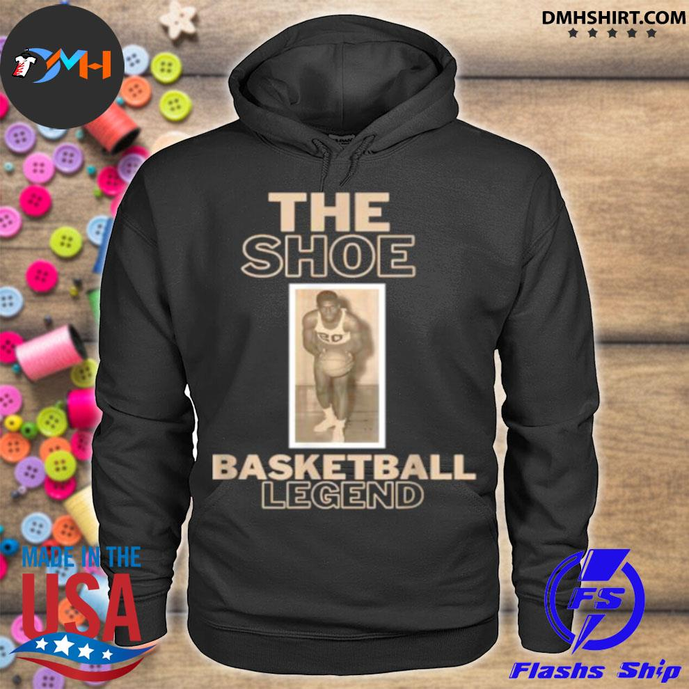 The Shoe Basketball Legend Shirt hoodie
