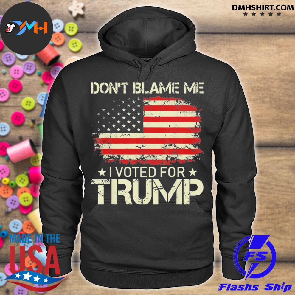 Vintage don't blame me I voted for trump usa flag hoodie