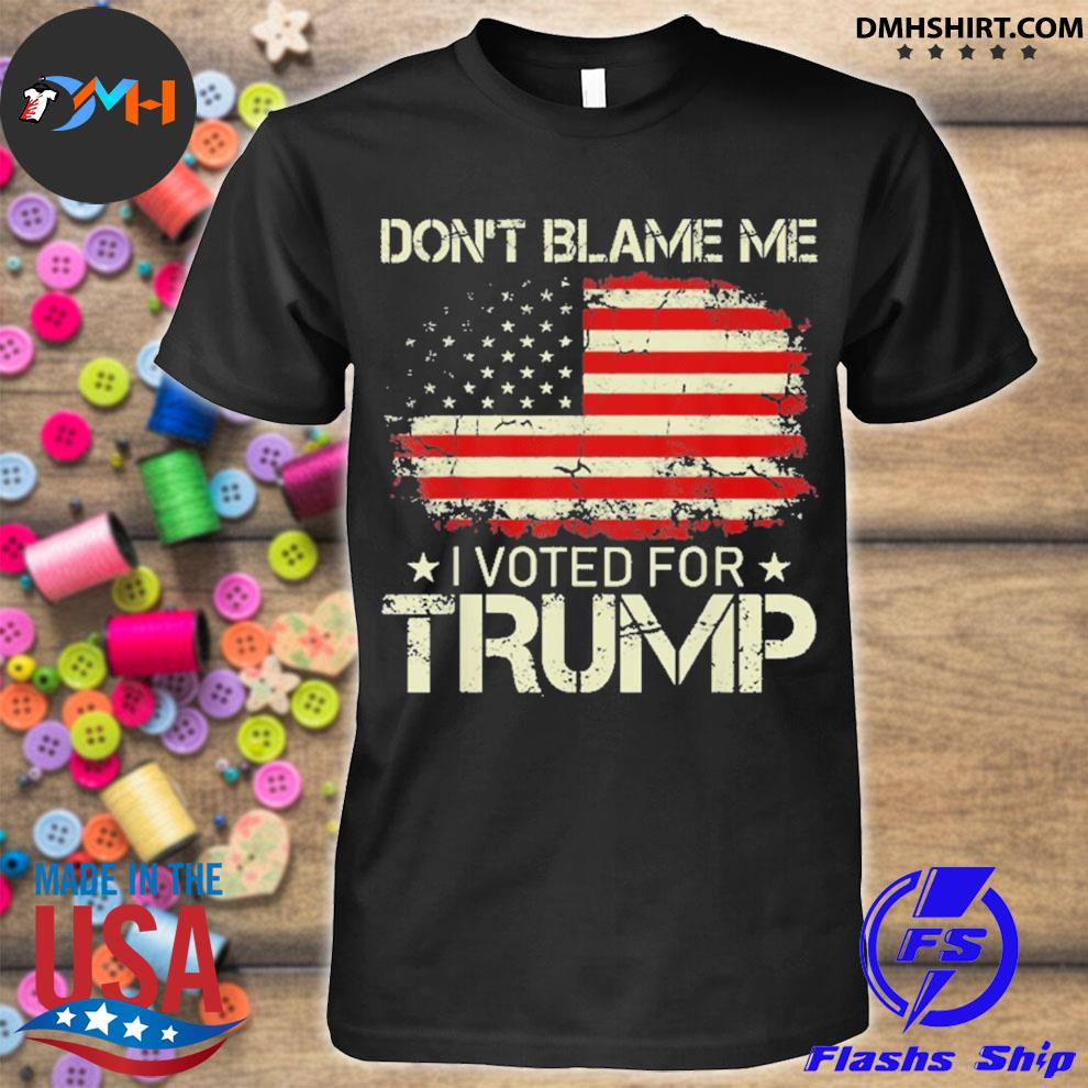 Vintage don't blame me I voted for trump usa flag shirt