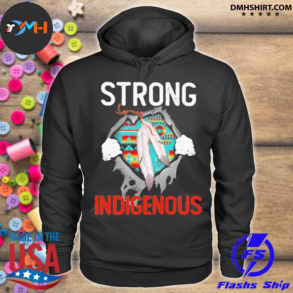 Blood Inside me Native strong Indigenous hoodie