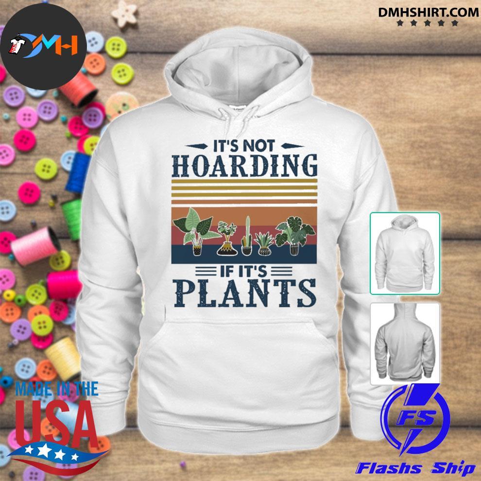 It's not hoarding If It's Plants vintage hoodie