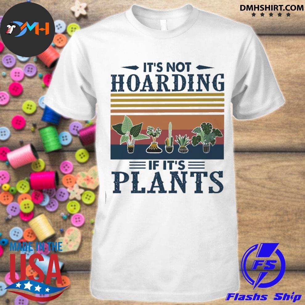 It's not hoarding If It's Plants vintage shirt