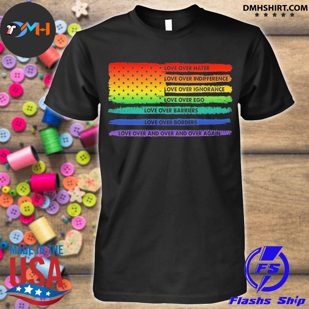 LGBT American love over hate shirt