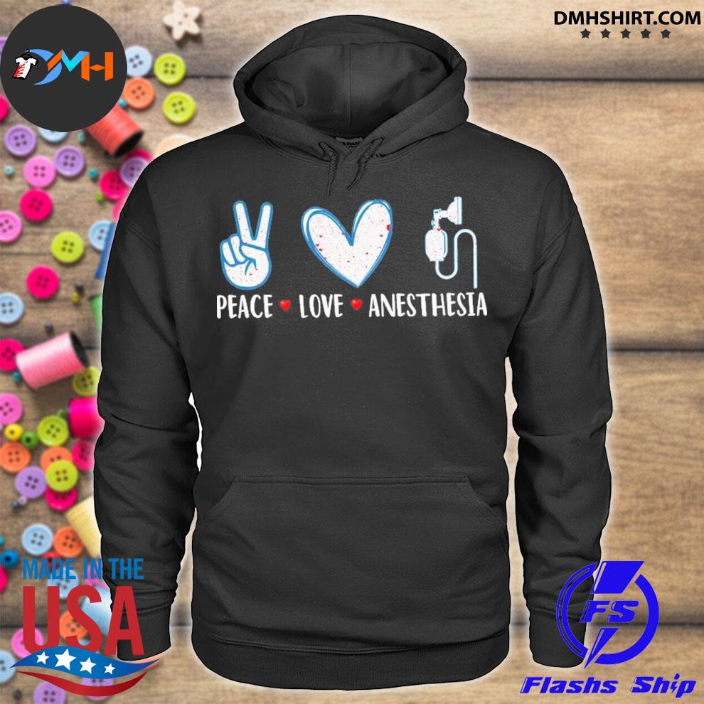 Peace love Anesthesia hoodie