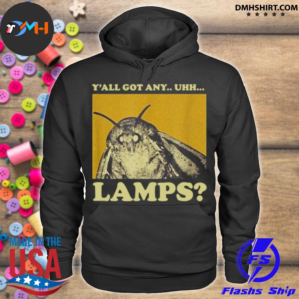 Y'all got any uhh lamps hoodie