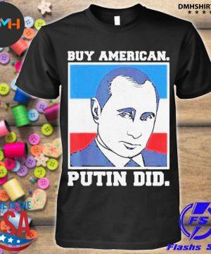 Buy american putin did 2020 election anti trump liberal shirt