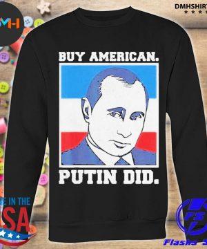 Buy american putin did 2020 election anti trump liberal s sweatshirt