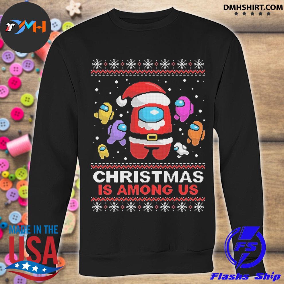 Christmas Is Among Us ugly sweats sweatshirt