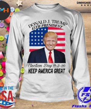 Donald J Trump 45th president election day 11 3 20 keep America great s longsleeve