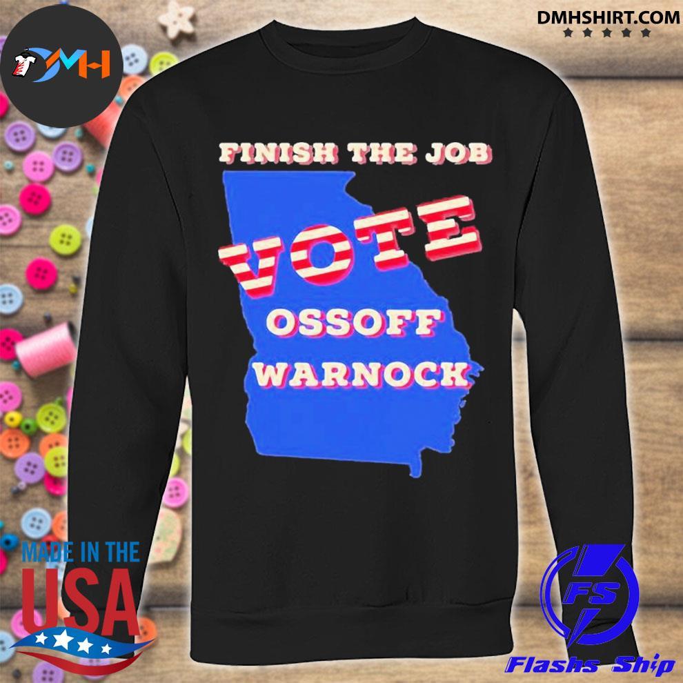 Finish the job vote ossoff warnock map election s sweatshirt