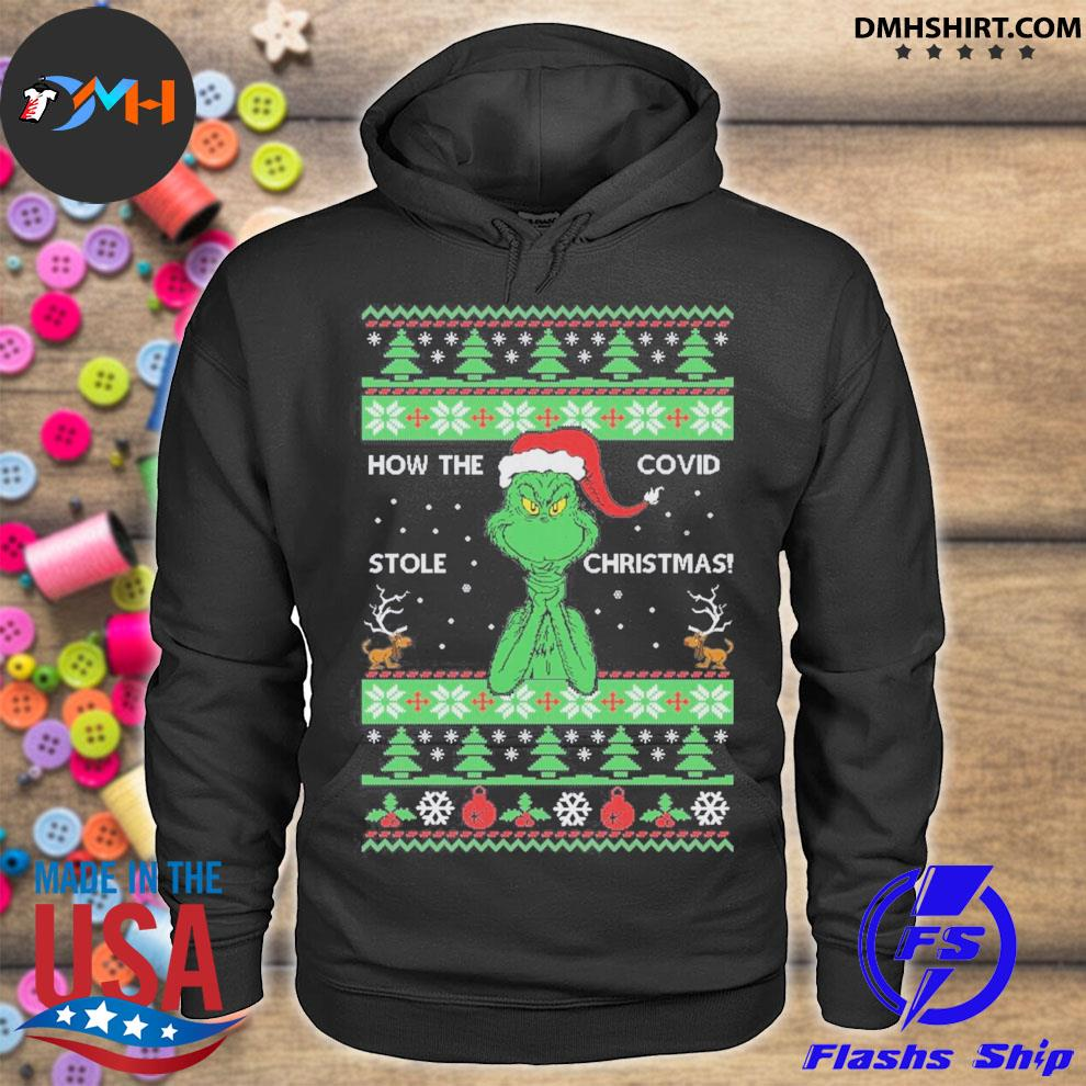 How the covid stole Christmas grinch ugly sweater hoodie