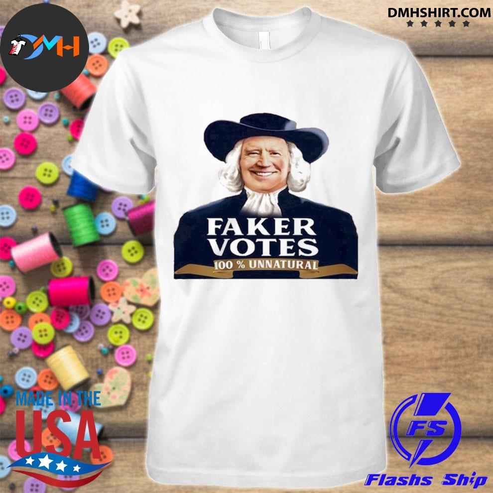 Joe Biden Faker Votes 100% Unnatural 2020 shirt