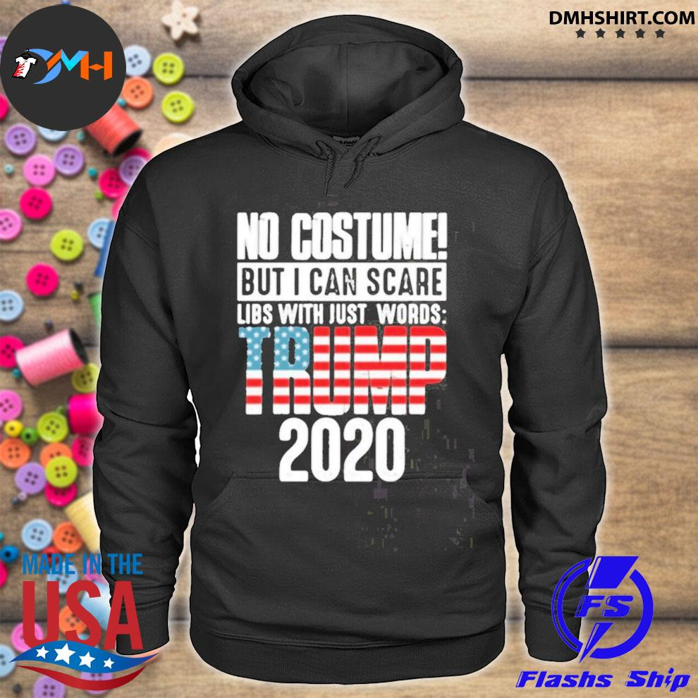 No costume but I can scare libs with just words Trump 2020 flag s hoodie