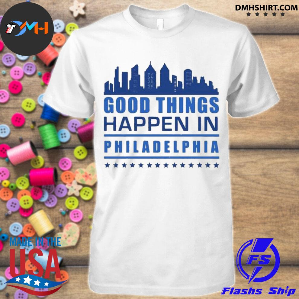 Things happen in philadelphia skyscrapers skyline philly fans shirt