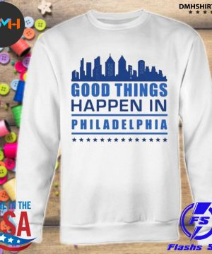 Things happen in philadelphia skyscrapers skyline philly fans s sweatshirt