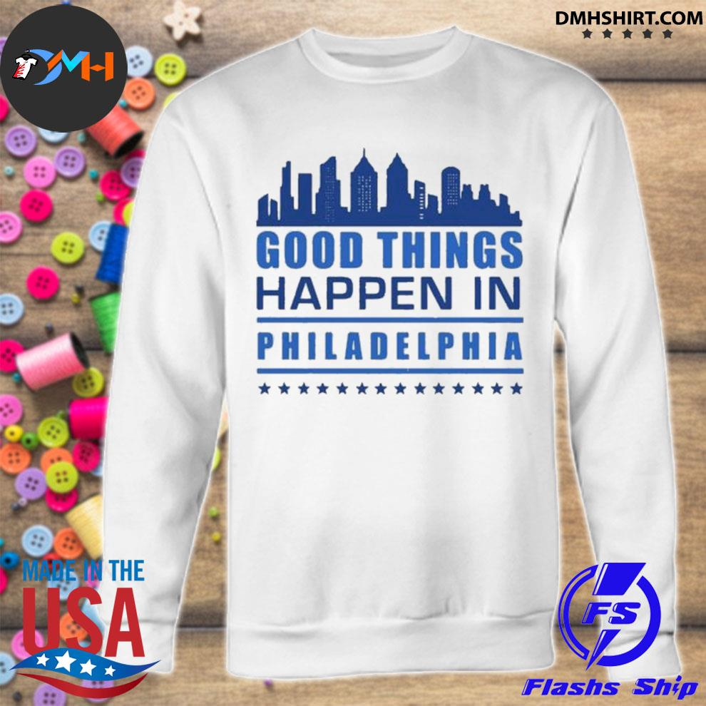 Things happen in philadelphia skyscrapers skyline philly fans s sweatshirt