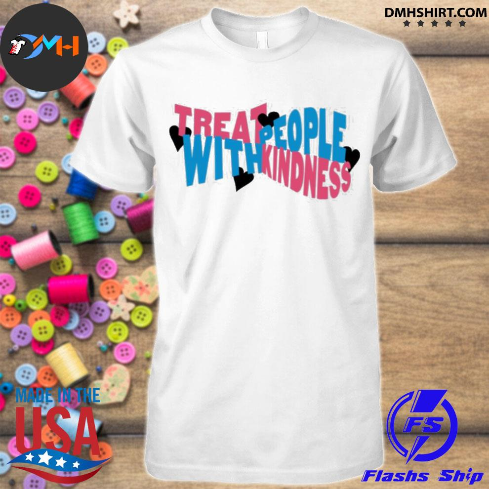 Treat people with kindness hearts hstyles merch shirt