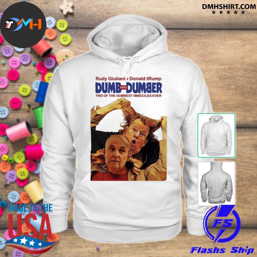 Trump rudy dumb and dumber s hoodie