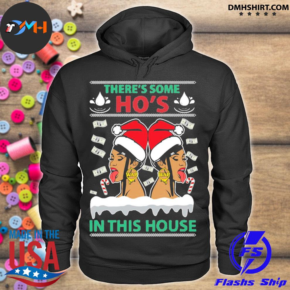 Official cardi b megan there's some hoes in this house ugly christmas s hoodie