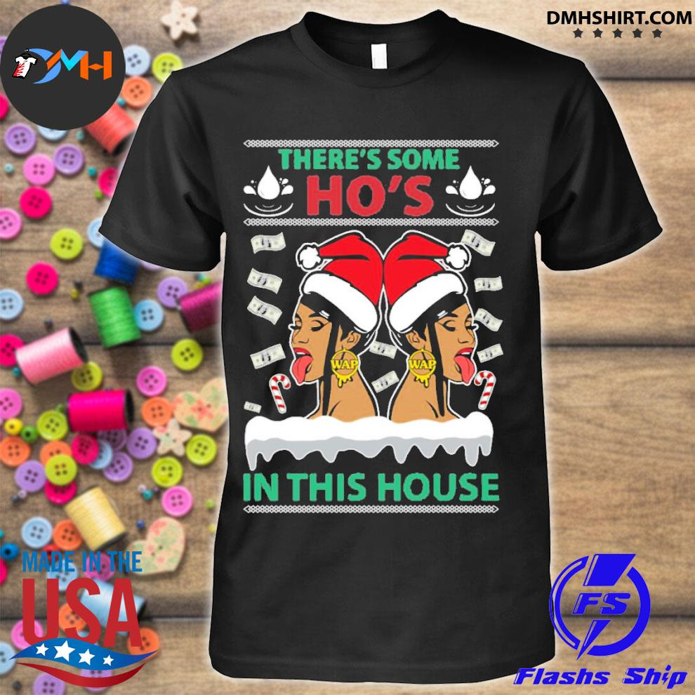 Official cardi b megan there's some hoes in this house ugly christmas shirt