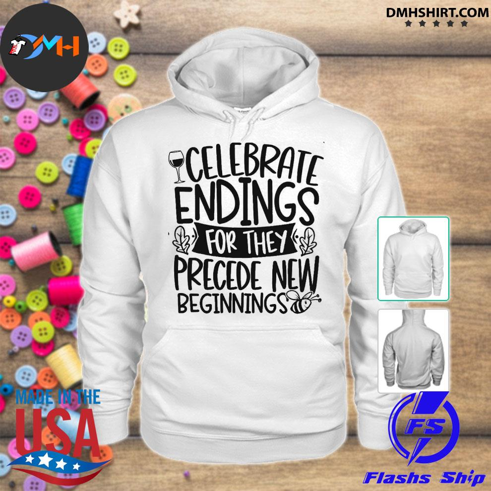 Official celebrate endings for they precede new beginnings s hoodie