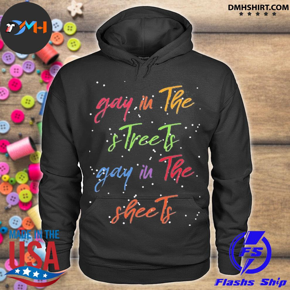Official gay in the streets gay in the sheets christmas sweater hoodie