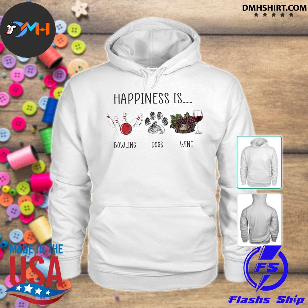 Official happiness is bowling dogs wine s hoodie