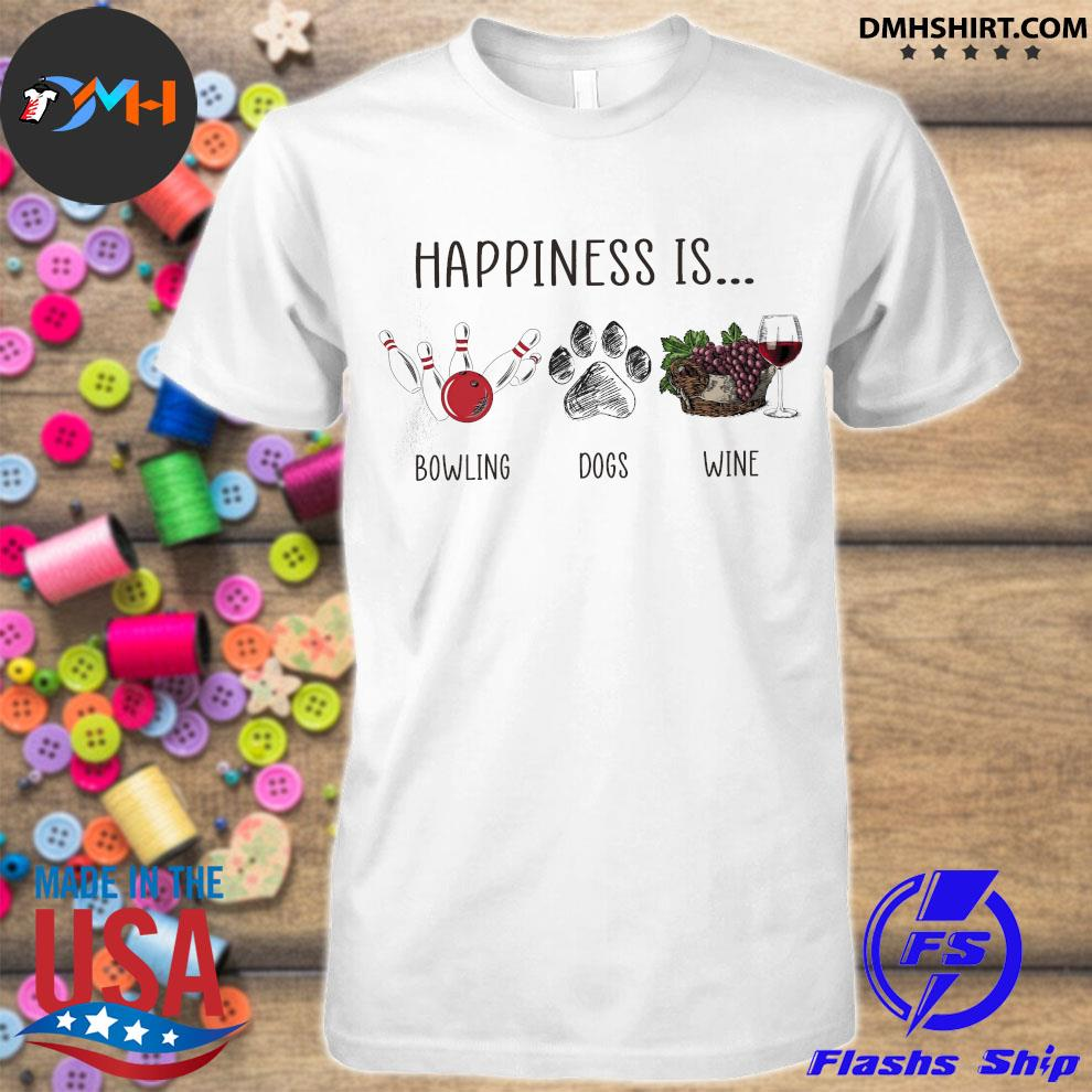 Official happiness is bowling dogs wine shirt