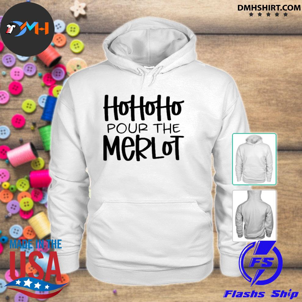 Official hohoho pour the merlot s hoodie