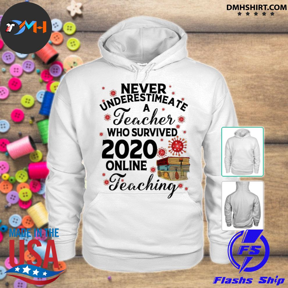 Official never underestimate a teacher who survived 2020 online teaching s hoodie