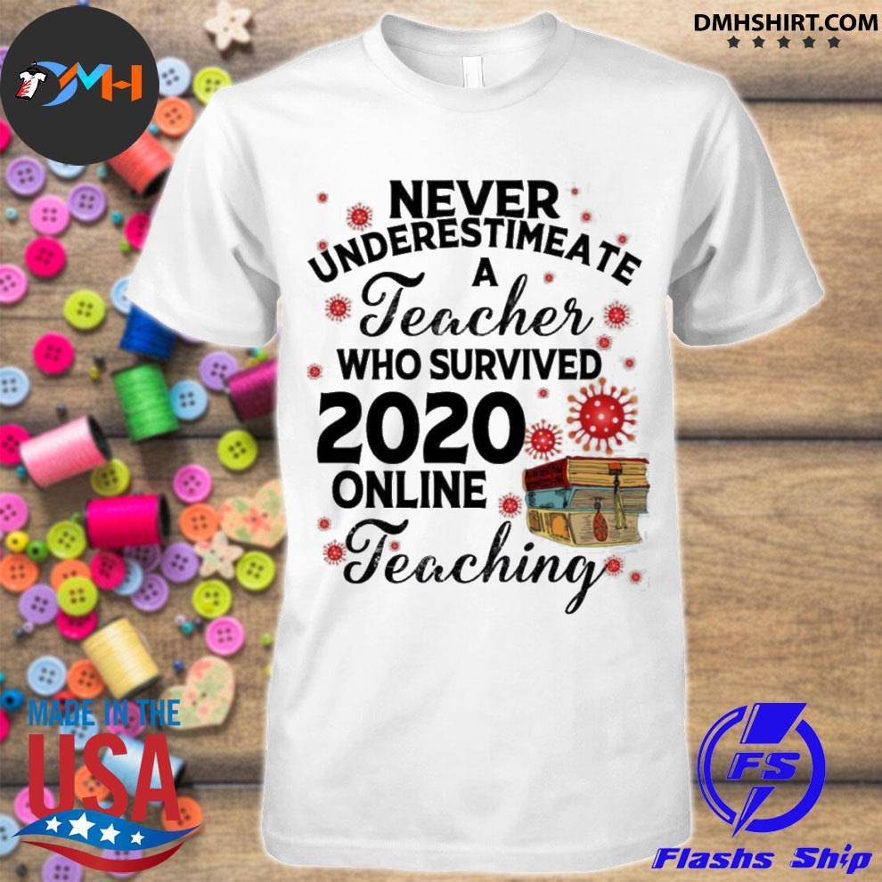 Official never underestimate a teacher who survived 2020 online teaching shirt