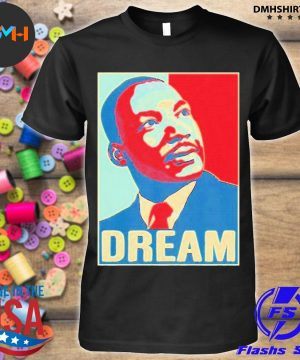 Martin luther king jr I have a dream hope style portrait shirt