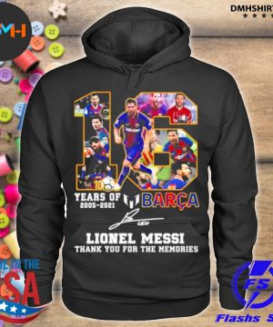 Official 16 years of 2005 2021 barca lionel messi thank you for the memories signature s hoodie