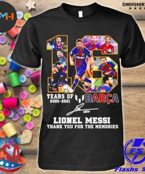 Official 16 years of 2005 2021 barca lionel messi thank you for the memories signature shirt