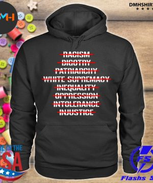 Official anti racism bigotry patriarchy white supremacy s hoodie