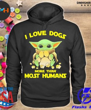 Official baby yoda hug paw dog i love dogs more than most humans 2021 s hoodie