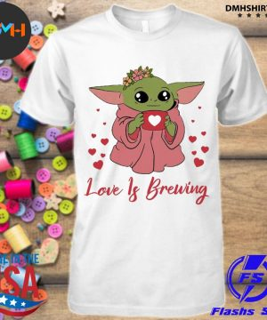Official baby yoda love is brewing shirt