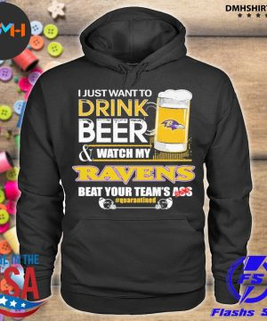 Official baltimore ravens i just want to drink beer and watch my ravens beat your team's ass s hoodie