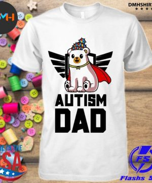 Official bear autism dad autism shirt