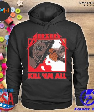 Official berserk metal kill em all s hoodie