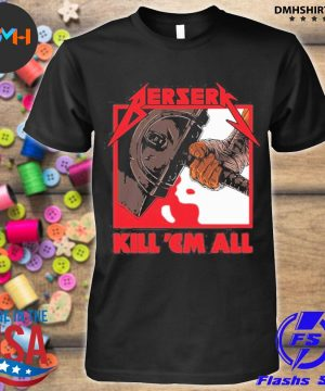 Official berserk metal kill em all shirt