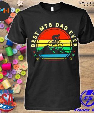 Official best mtb dad ever shirt