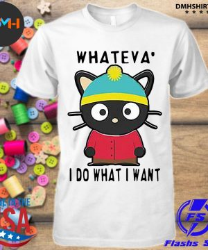 Official cat whateva i do what i want shirt
