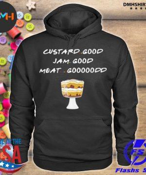 Official custard good jam good meat good cake s hoodie