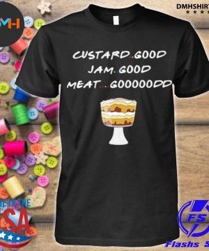 Official custard good jam good meat good cake shirt