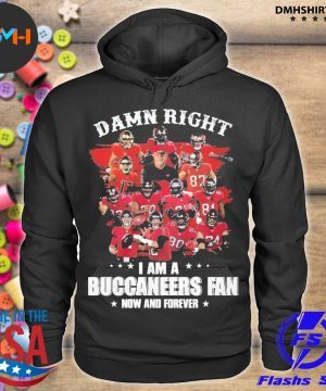 Official damn right i am a tam buccaneers fan nơ and forever 2021 s hoodie