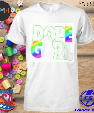 Official dope girl shirt