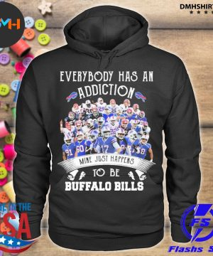 Official everybody has an addiction mine just happens to be buffalo bills 2021 s hoodie